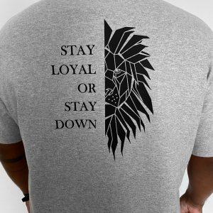 Stay Loyal T-Shirt Grey