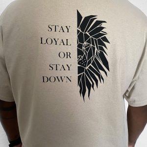 Stay Loyal T-Shirt Sand